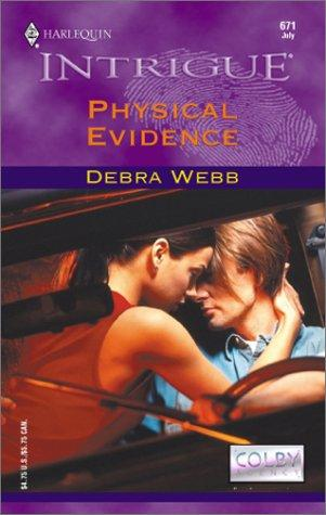 Physical Evidence  (Colby Agency) (Harlequin Intrigue, No. 671) by Debra Webb