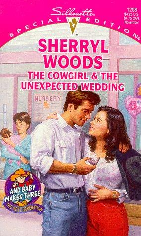 Cowgirl And The Unexpected Wedding (And Baby Makes Three: Next Generation) by