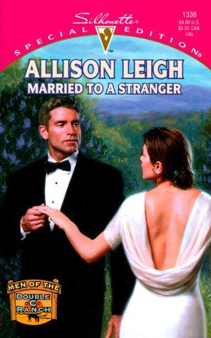 Married To A Stranger (Men Of The Double-C Ranch) by Allison Leigh