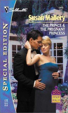 The Prince & The Pregnant Princess (Desert Rogues, No. 6) by
