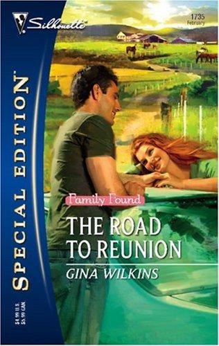 The Road To Reunion (Silhouette Special Edition) (Silhouette Special Edition) by Gina Wilkins