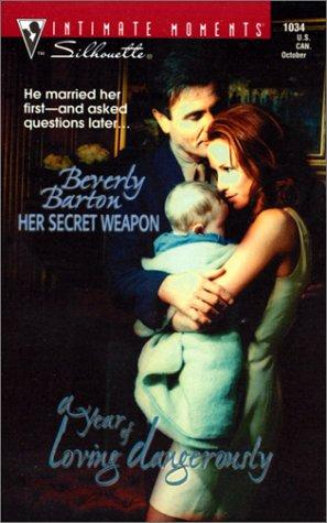 Her Secret Weapon (Silhouette Intimate Moments #1034) (A Year of Loving Dangerously) by Beverly Barton