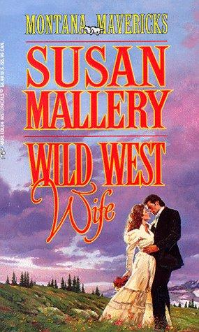 Wild West Wife (Montana Mavericks by