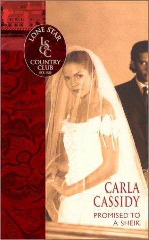 Promised To A Sheik (Lone Star Country Club) by Carla Cassidy