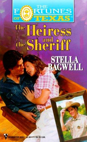 Heiress And The Sheriff (Fortunes Of Texas) (The Fortunes of Texas) by Stella Bagwell