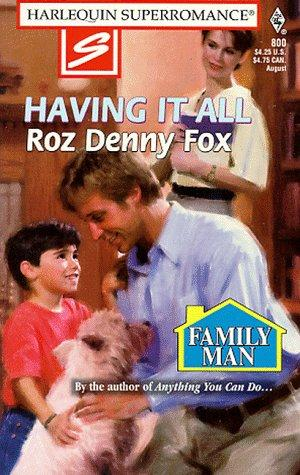 Having It All (Family Man) by Roz Denny Fox