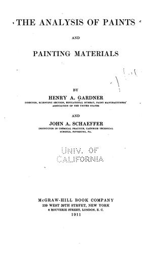 The analysis of paints and painting materials by Henry A. Gardner