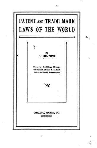 Patent and trade mark laws of the world by Singer, B.
