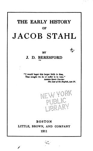 The early history of Jacob Stahl by J. D. Beresford