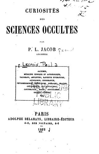 Curiosités des sciences occultes by P. L. Jacob