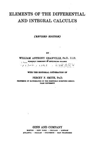 Elements of the differential and integral calculus. by William Anthony Granville