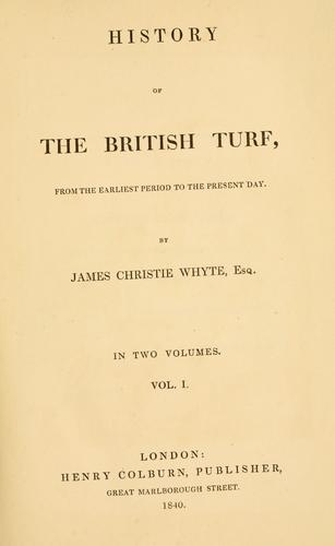 History of the British turf by James Christie Whyte