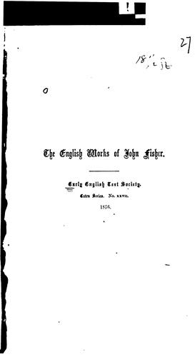 The English works of John Fisher by Fisher, John Saint