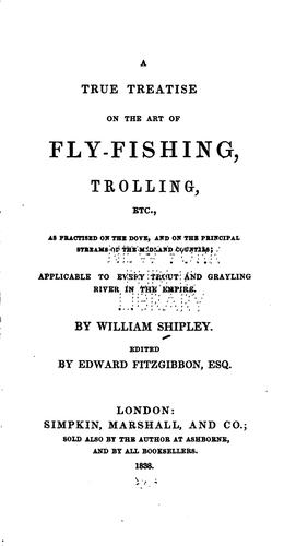 A true treatise on the art of fly-fishing, trolling, etc.
