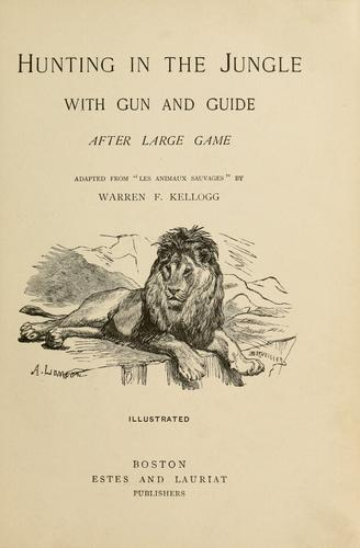 Hunting in the jungle with gun and guide after large game by Louis Jacolliot
