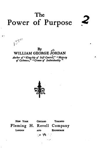 The power of purpose by Jordan, William George