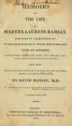 Memoirs of the life of Martha Laurens Ramsay by Martha Laurens Ramsay