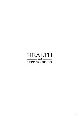Health And How To Get It by Charles Lee Bryson