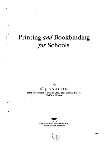 Printing and bookbinding for schools by Samuel Jesse Vaughn