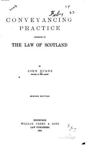 Conveyancing practice according to the law of Scotland by John Burns