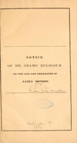 Notice of Mr. Adams' eulogium on the life and character of James Monroe by John Armstong