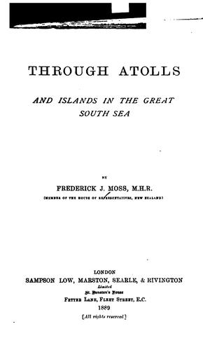 Through atolls and islands in the great South Sea by Frederick J. Moss