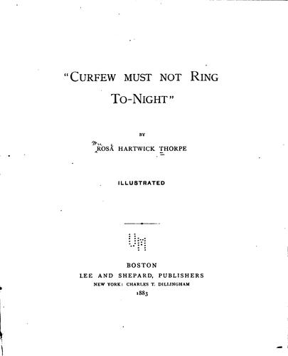 """Curfew must not ring to-night"" by Thorpe, Rose Hartwick"