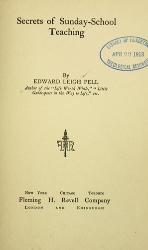 Secrets of Sunday-school teaching by Pell, Edward Leigh