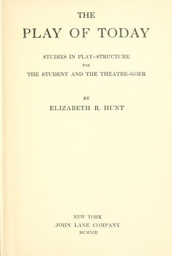 The play of today by Elizabeth Roxana Hunt