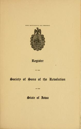 Register of the Society of Sons of the Revolution in the state of Iowa by Sons of the Revolution. Iowa Society.