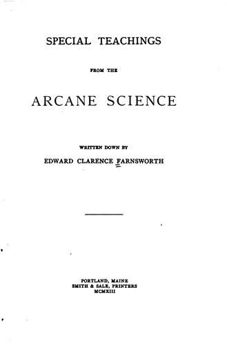 Special teachings from the arcane science by Edward Clarence Farnsworth