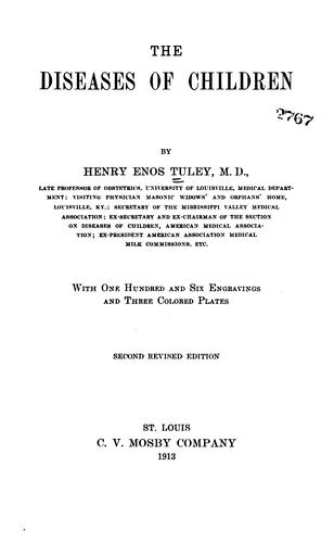 The diseases of children by Henry Enos Tuley