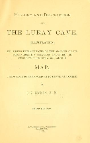 History and description of the Luray cave by Samuel Zenas Ammen
