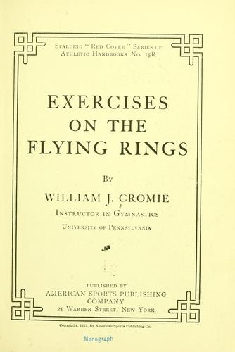 Exercises on the flying rings by William James Cromie