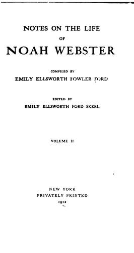 Notes on the life of Noah Webster by Emily Ellsworth Fowler Ford