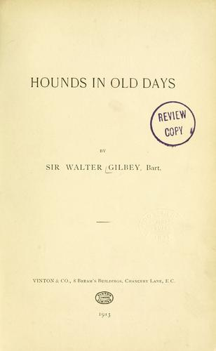 Hounds in old days by Gilbey, Walter Sir