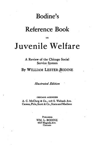 Bodine's reference book on juvenile welfare by William Lester Bodine