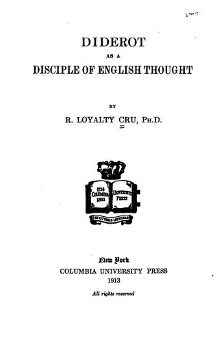 Diderot as a disciple of English thought by R. Loyalty Cru