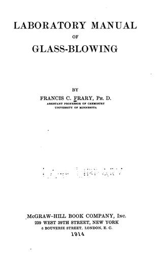 Laboratory manual of glass-blowing by Francis C. Frary