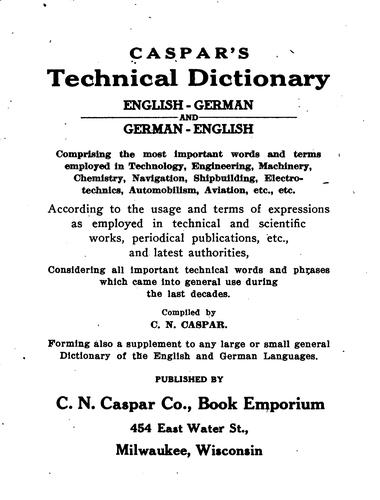 Caspar's technical dictionary, English-German and German-English by Carl Nicolaus Joseph Matthias Caspar