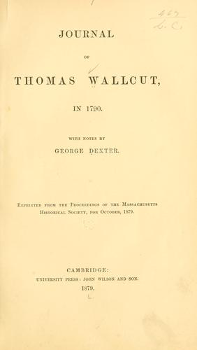 Journal Of Thomas Wallcut In 1790 by Thomas Wallcut