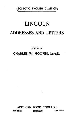 ...Lincoln addresses and letters by Abraham Lincoln