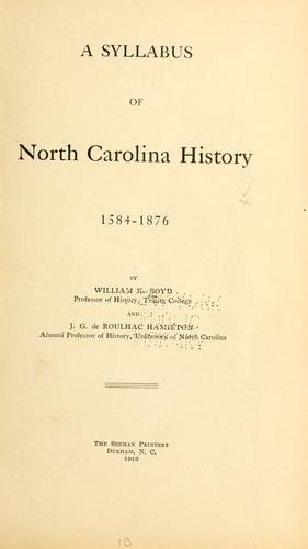 A syllabus of North Carolina history, 1584-1876 by William Kenneth Boyd
